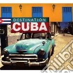 DESTINATION CUBA                          cd musicale di Artisti Vari
