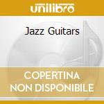 JAZZ GUITARS                              cd musicale di ARTISTI VARI
