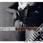 Kid Loco - Kill Your Darlings cd musicale di Loco Kid