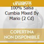 100% SALSA CUMBIA                         cd musicale di ARTISTI VARI