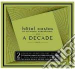 HOTEL COSTES - A DECADE                   cd musicale di ARTISTI VARI