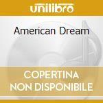 AMERICAN DREAM                            cd musicale di Artisti Vari