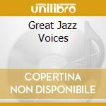 GREAT JAZZ VOICES                         cd musicale di Artisti Vari