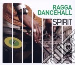 SPIRIT OF RAGGA DANCEHALL                 cd musicale di Artisti Vari