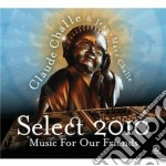 Select 2010 - music for our friends cd musicale di Claude & jea Challe