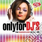 Only for dj's - dancefloor cd musicale di ARTISTI VARI