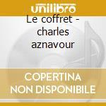 Le coffret - charles aznavour cd musicale di Artisti Vari