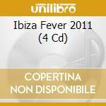 Ibiza fever 2011 cd musicale di Artisti Vari