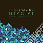Glacial - Glacial cd musicale di Artisti Vari