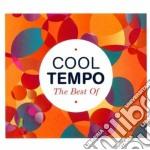 Cool tempo - the best of cd musicale di Artisti Vari