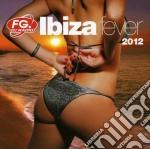 Ibiza fever 2012 cd musicale di Artisti Vari