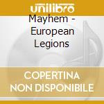 Mayhem - European Legions cd musicale di MAYHEM
