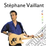 Vaillant, Stephane - Crazy Stuff cd musicale di Stephane Vaillant