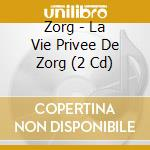 ZORG'S PRIVATE LIFE cd musicale di ZORG