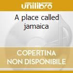 A place called jamaica cd musicale