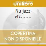 Nu jazz etc....... cd musicale