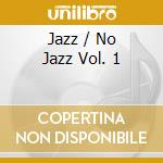 JAZZ / NO JAZZ VOL. 1 cd musicale di Marc Berthoumieux