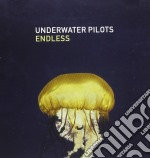 Underwater Pilots - Endless cd musicale di Pilots Underwater