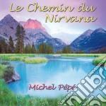 LE CHEMIN DU NIRVANA cd musicale di PEPE'MICHEL