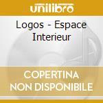 ESPACE INTERIEUR                          cd musicale di LOGOS