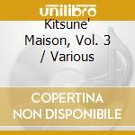 KITSUNE' MAISON VOL.3 cd musicale di ARTISTI VARI