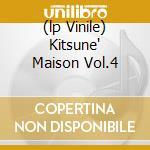 (LP VINILE) KITSUNE' MAISON VOL.4 lp vinile di AA.VV.