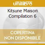 KITSUNE MAISON COMPILATION 6 cd musicale di ARTISTI VARI