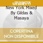 Various Artists - New York Mixed By Gildas & Masaya cd musicale di GILDAS & MASAYA