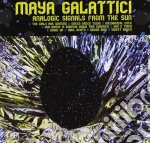 Maya Galattici - Analogic Signals From The Sun cd musicale di Galattici Maya