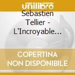 L'INCROYABLE VERITE cd musicale di Sebastien Tellier