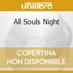 ALL SOULS NIGHT cd musicale di HOOLS TOMMY