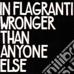 In Flagranti - Wronger Than Anyone Else cd musicale di IN FLAGRANTI