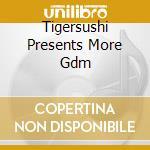 MORE G.D.M. By Tigerushi cd musicale di ARTISTI VARI
