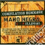Illegal - A Tribute To Mano Negra cd musicale di ARTISTI VARI