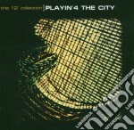 Playin' 4 The City - The 12