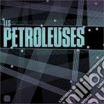 Les Petroleuses - Les Petroleuses cd musicale di Les Petroleuses
