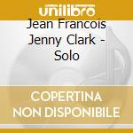 SOLO cd musicale di CLARK JEAN FRANCOIS