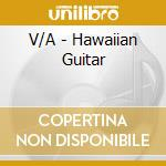 V/A - Hawaiian Guitar cd musicale di Air mail music