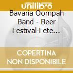 Bavaria Oompah Band - Beer Festival-Fete De La cd musicale