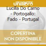 Lucilla Do Carno - Portogallo: Fado - Portugal cd musicale di Air mail music