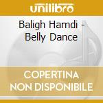 Baligh Hamdi - Belly Dance cd musicale