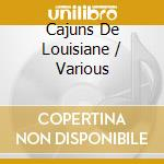 V/A - Cajuns De Louisiane cd musicale