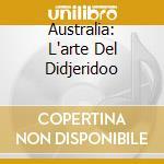 Australia: L'arte Del Didjeridoo cd musicale di Air mail music