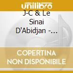 J-C & Le Sinai D'Abidjan - Djembe Djembe cd musicale