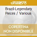V/A - Brazil-Legendary Pieces cd musicale di Air mail music