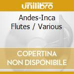 V/A - Andes-Inca Flutes cd musicale di Air mail music