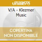 V/A - Klezmer Music cd musicale di Air mail music