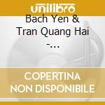 Bach Yen & Tran Quang Hai - Vietnam-Dreams & Reality cd musicale di Air mail music