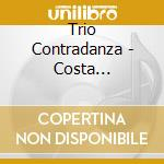 Trio Contradanza - Costa Rica-Musica Y Fiest cd musicale di Air mail music