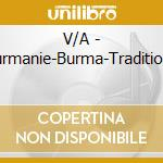 V/A - Burmanie-Burma-Traditiona cd musicale di Air mail music